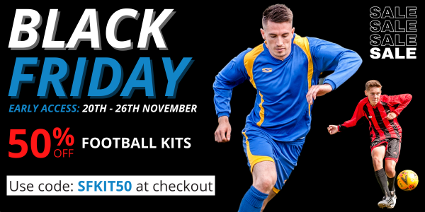 Black Friday Football Early Access Kits 600x300 Offer Page 1